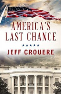 America's Last Chance by Jeff Crouere